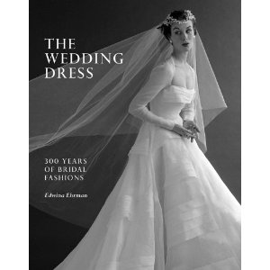Wedding Dress 300 Years Of Bridal Fashions The Cover Features An Exquisite Photograph By John French A Hardy Amies Gown 1953