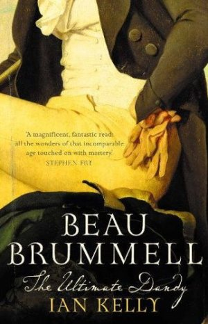 Ian Kelly's 'biography of the year' on Beau Brummell.