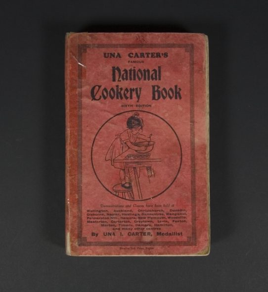 Book, 'Una Carter's Famous National Cookery Book', 1920s, New Zealand, by Una Carter. Gift of Andrea Hill, 2009. Te Papa (GH012804)