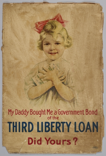 American First World War poster featuring a young girl saying 'My Daddy bought me a Government Bond of the Third Liberty Loan'.