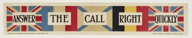 Poster, 'Answer The Call Right Quickly', 1915, United Kingdom, by Parliamentary Recruiting Committee, Chorley & Pickersgill Ltd. Gift of Department of Defence, 1919. Te Papa (GH016380)